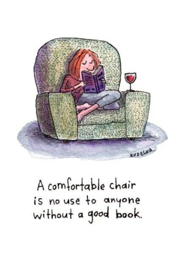 A good book and a comfy chair and of course a good glass of red